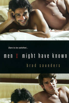 Men I Might Have Known - Saunders, Brad