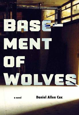 Basement of Wolves - Cox, Daniel Allen