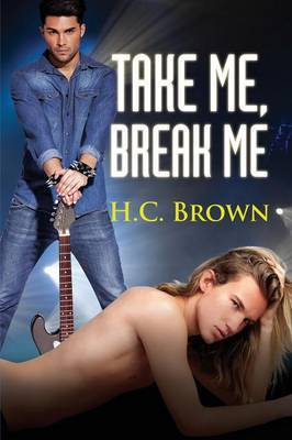 Take Me, Break Me - Brown, H.C.