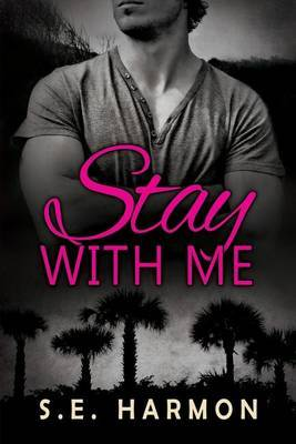 Stay With Me - Harmon, S.E.