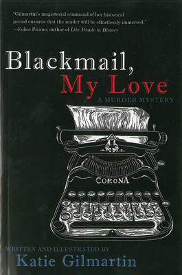 Blackmail, My Love - Gilmartin, Katie