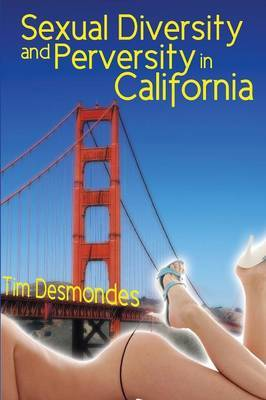 Sexual Diversity and Perversity in Calif