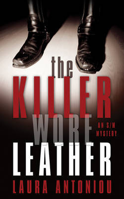 Killer Wore Leather - Antoniou, Laura