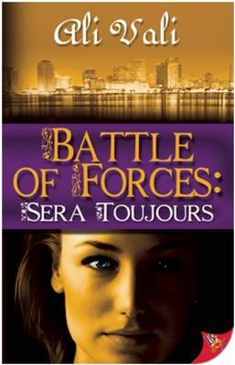 Battle of Forces: Sera Toujours (Forces #2)