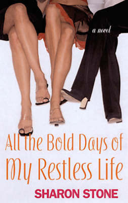 All the Bold Days of My Restless Life