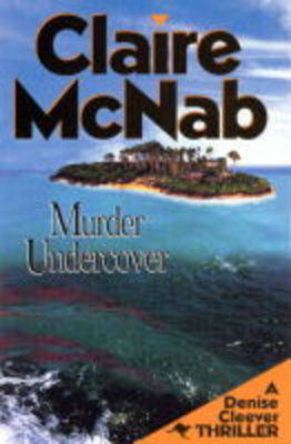 Murder Undercover (Denise Cleever Mystery #1)