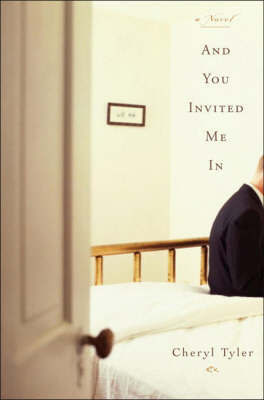 And You Invited Me In: A Novel
