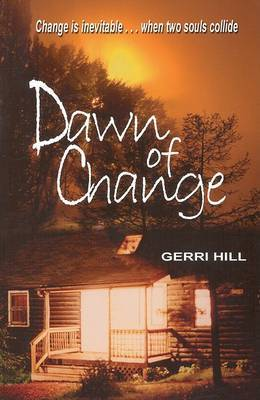 Dawn of Change - Hill, Gerri