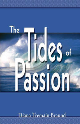Tides of Passion - Braund, Diana