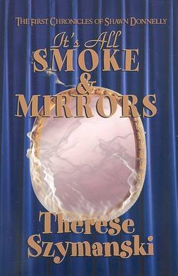 It's All Smoke & Mirrors