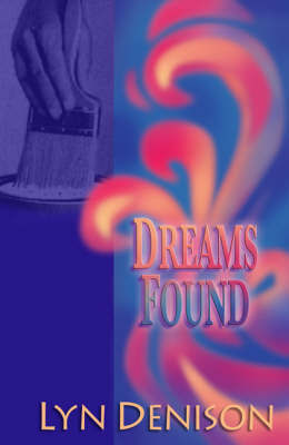 Dreams Found - Denison, Lyn