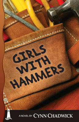 Girls With Hammers - Chadwick, Cynne