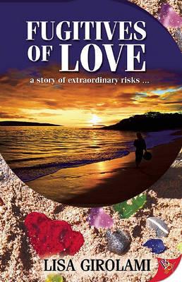 Fugitives of Love - Girolami, Lisa