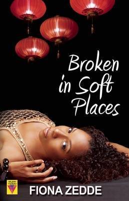 Broken in Soft Places - Zedde, Fiona