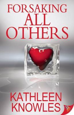 Forsaking All Others - Knowles, Kathleen