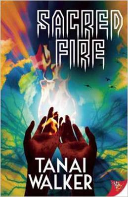 Sacred Fire - Walker, Tanai