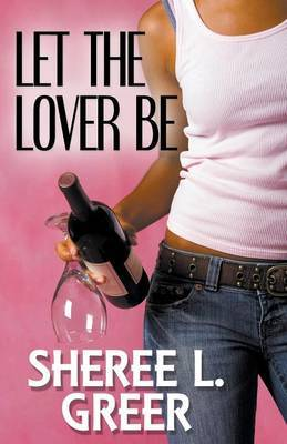 Let the Lover Be - Greer, Sheree L