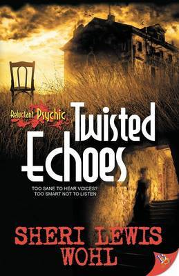 Twisted Echoes (Reluctant Psychic #1)