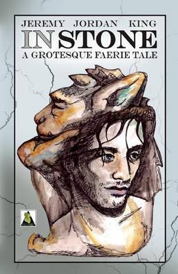 In Stone: A Grotesque Faerie Tale
