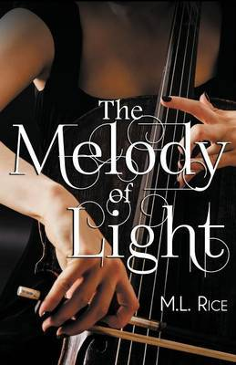 Melody of Light - Rice, M.L.