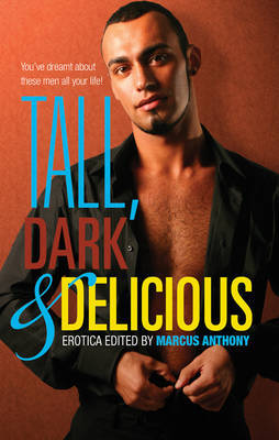 Tall, Dark, and Delicious - Anthony, Mar