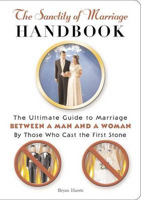 Sanctity of Marriage handbook: The Ultim