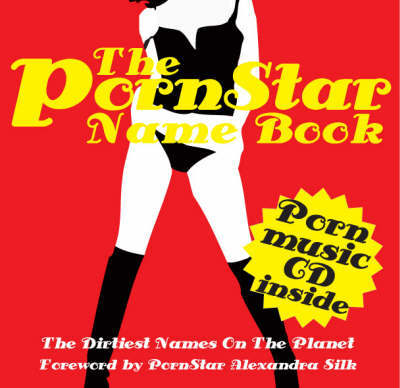 Pornstar Name Book: The Dirtiest Names o