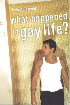 What Happened to Gay Life?
