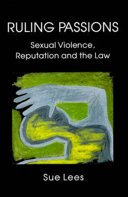 Ruling Passions: Sexual Violence, Reputa