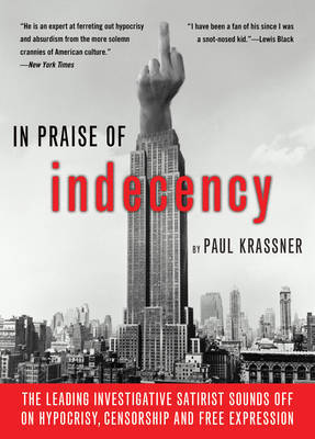 In Praise of Indecency - Krassner, Paul