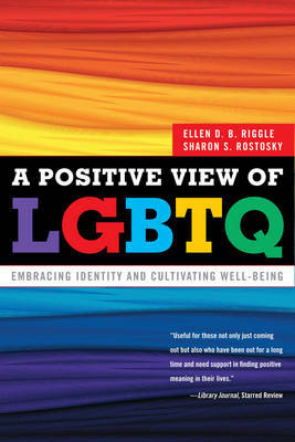 Positive View of LGBTQ: : Embracing Identity and Cultivating Well-Being