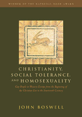 Christianity, Social Tolerance and Homosexuality: Gay People in Western Europe from the Beginning of the Christian Era to the 14th Century