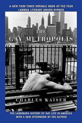 Gay Metropolis: The Landmark History of Gay Life in America