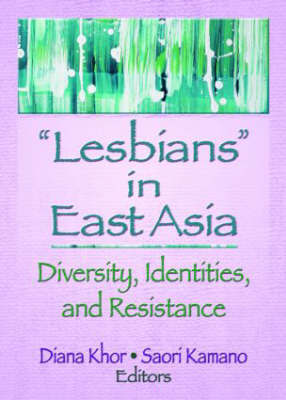 Lesbians in East Asia: Diversity, Identi
