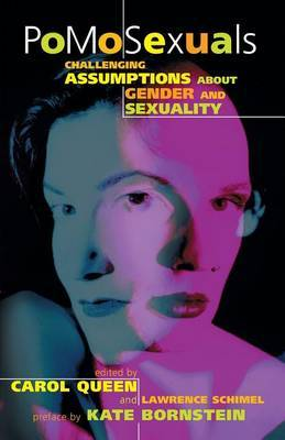 PoMoSexuals: Challenging Assumptions abo