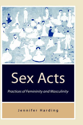 Sex Acts: Practices of Femininity and Ma