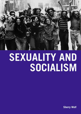 Sexuality & Socialism - Wolf, Sherry