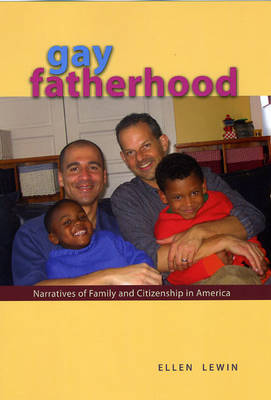 Gay Fatherhood - Lewin, Ellen