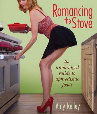 Romancing the Stove - Reiley, Amy