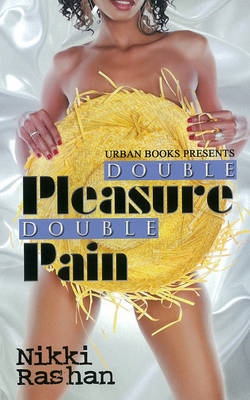 Double Pleasure Double Pain - Rashan