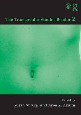 Transgender Studies Reader Vol 2