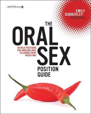 Oral Sex Position Guide - Dubberley, Emi