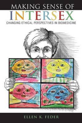 Making Sense of Intersex: Changing Ethical Perspectives in Biomedicine