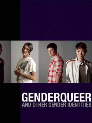 Genderqueer and Other Gender Identities