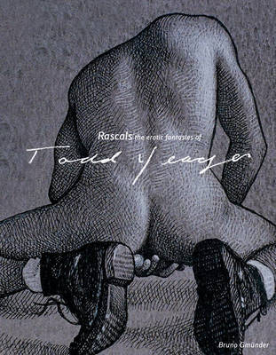 Rascals: The Erotic Fantasies of Todd Yeager