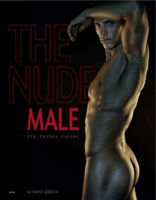 Nude Male: 21st Century Visions