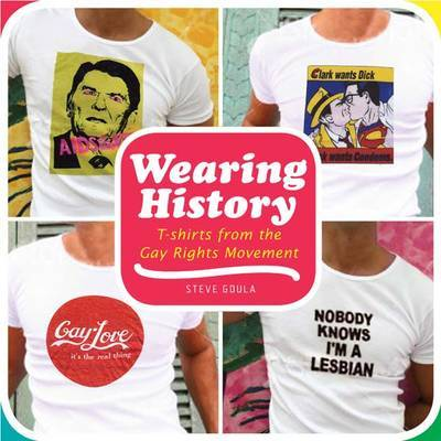 Wearing History: T-Shirts from the Gay R