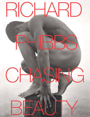 Chasing Beauty - Phibbs, Richard