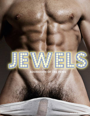 Jewels: Adoration of the Penis