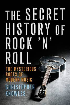 Secret History of Rock 'N' Roll - Knowle